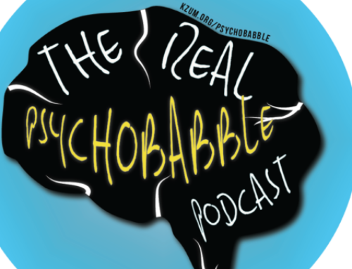 KZUM Podcast, The Real Psychobabble, Makes Psychology Topics Easy To Understand