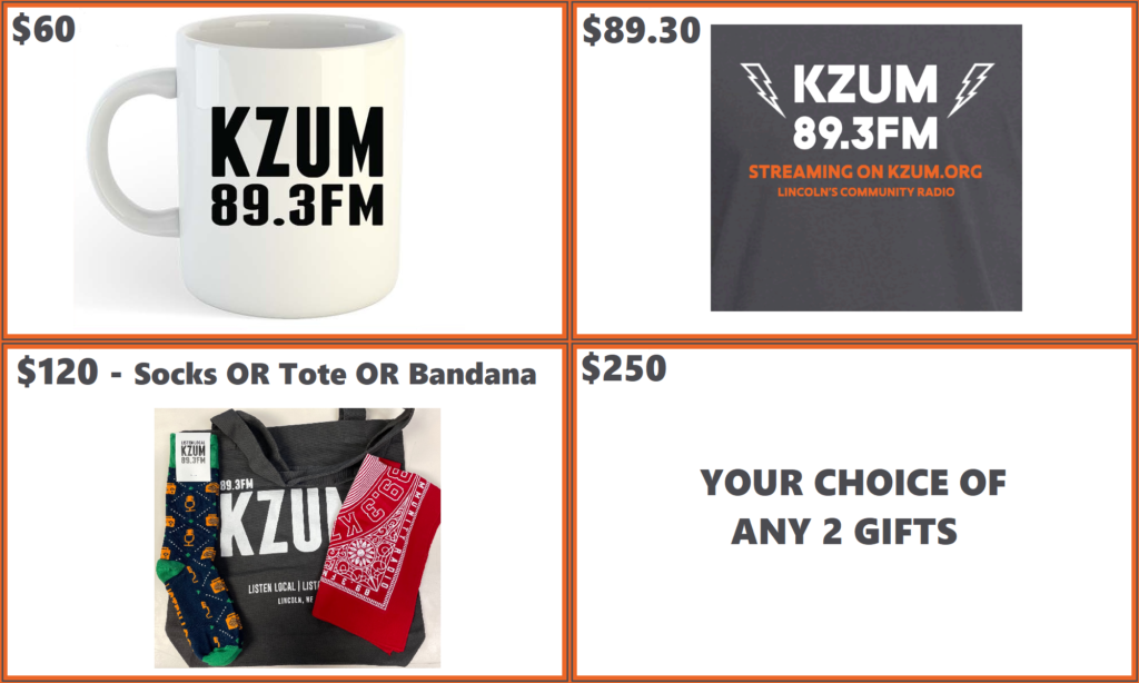 At 60 dollars: Mug and Coffee from the Mill. At 89 dollars and 30 cents: The new KZUM T-Shirt. At 120 dollars: A tote bag or a bandana or a pair of socks. At 250 dollars: Your choice of any two gifts.